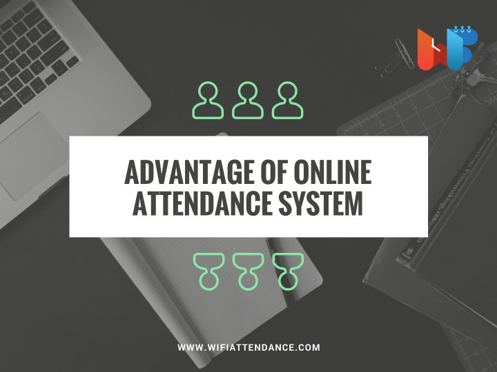 advantage of online attendance system n.
