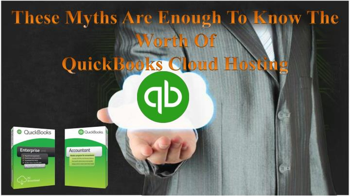 these myths are enough to know the worth of quickbooks cloud hosting n.