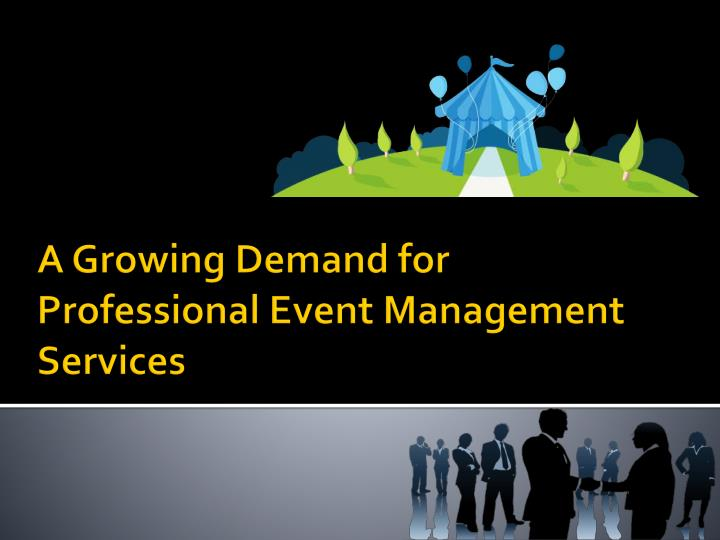 a growing demand for professional event management services n.