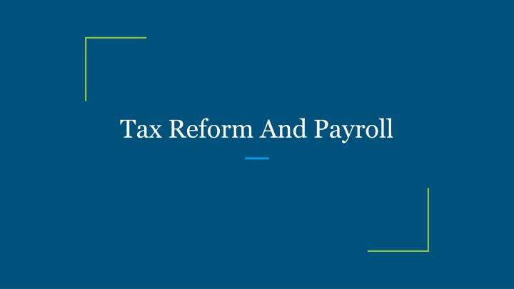 tax reform and payroll n.