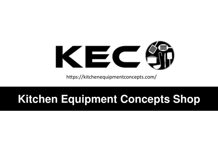 https kitchenequipmentconcepts com n.