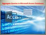 aggregate queries in microsoft access databases