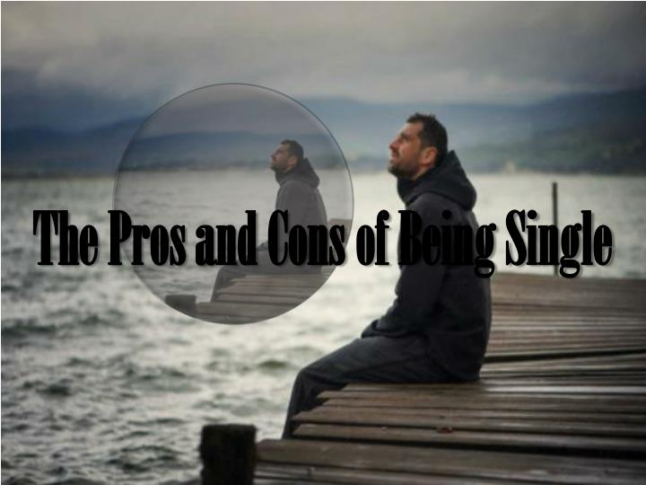 the pros and cons of being single n.