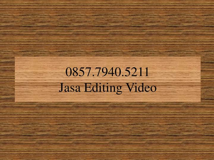 0857 7940 5211 jasa editing video n.