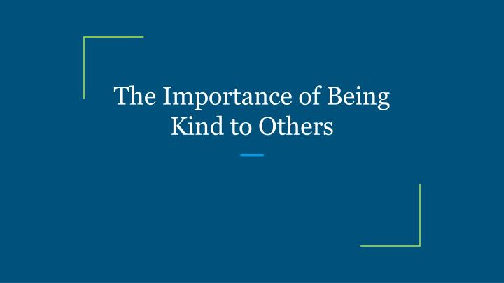 the importance of being kind to others n.