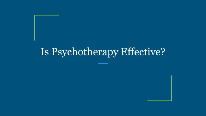 is psychotherapy effective n.