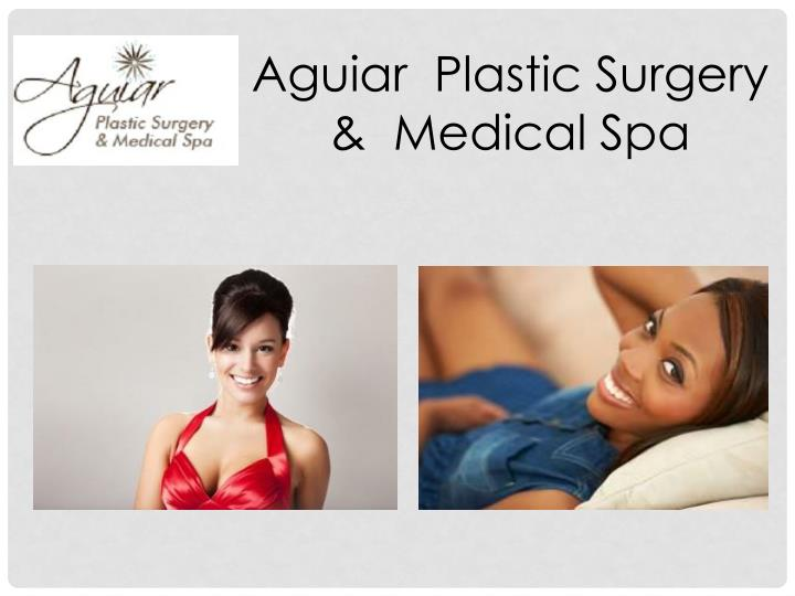 aguiar plastic surgery medical spa n.