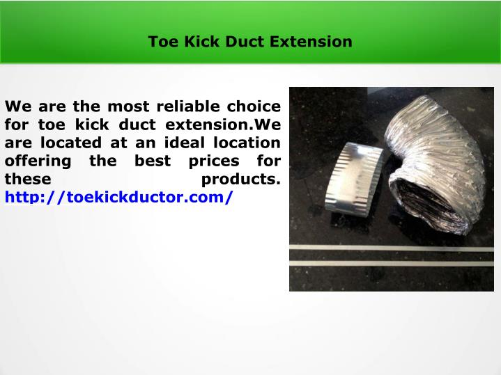 toe kick duct extension n.