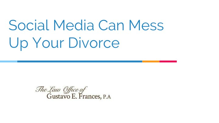 social media can mess up your divorce n.