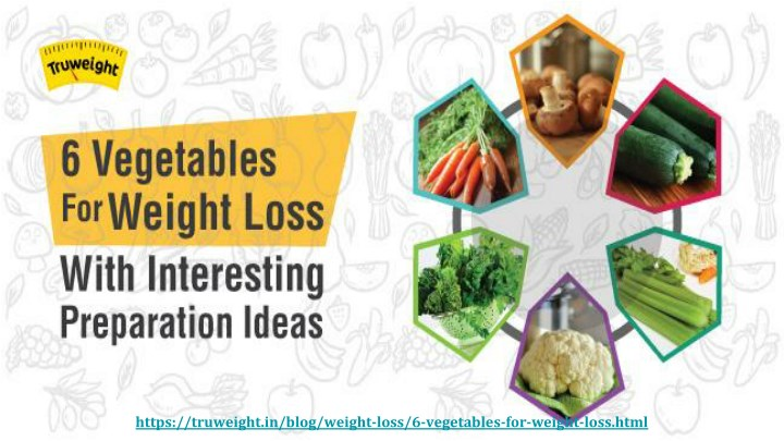 https truweight in blog weight loss 6 vegetables n.
