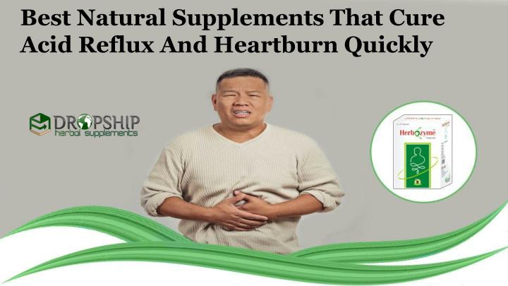 best natural supplements that cure acid reflux n.
