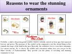 reasons to wear the stunning ornaments