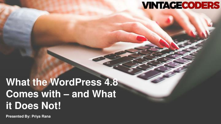 what the wordpress 4 8 comes with and what n.