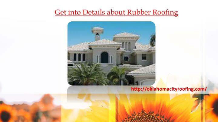 get into details about rubber roofing n.