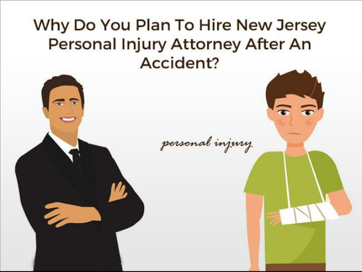 why do you plan to hire new jersey personal injury attorney after an accident n.