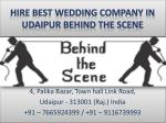 hire best wedding company in udaipur behind the scene