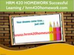 hrm 420 homework successful learning