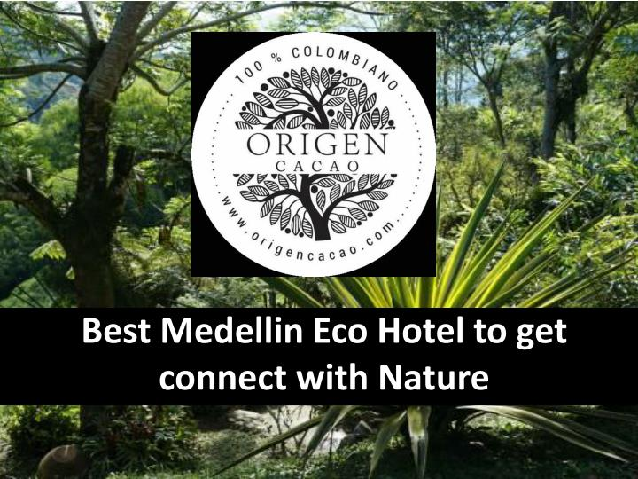 best medellin eco hotel to get connect with nature n.