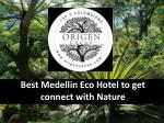 best medellin eco hotel to get connect with nature