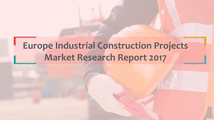 europe industrial construction projects market n.