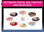 automatic digital nail printing machin in india