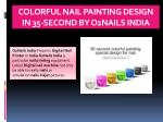 colorful nail painting design in 35 second by o2nails india