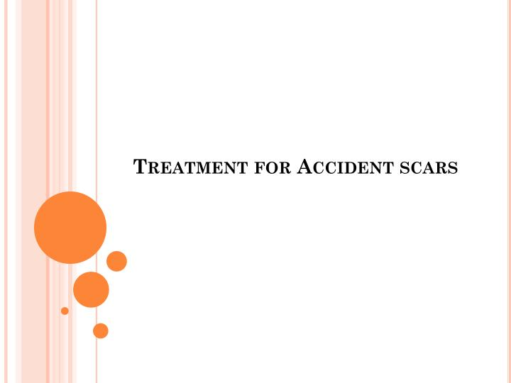 treatment for accident scars n.