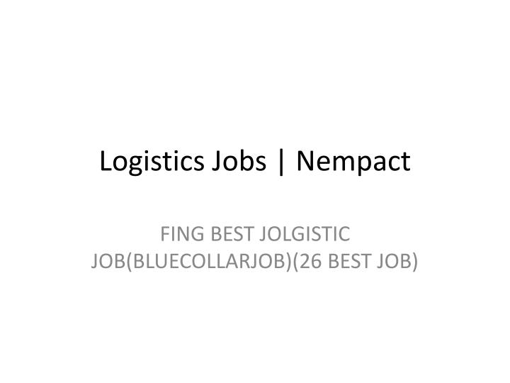 logistics jobs nempact n.
