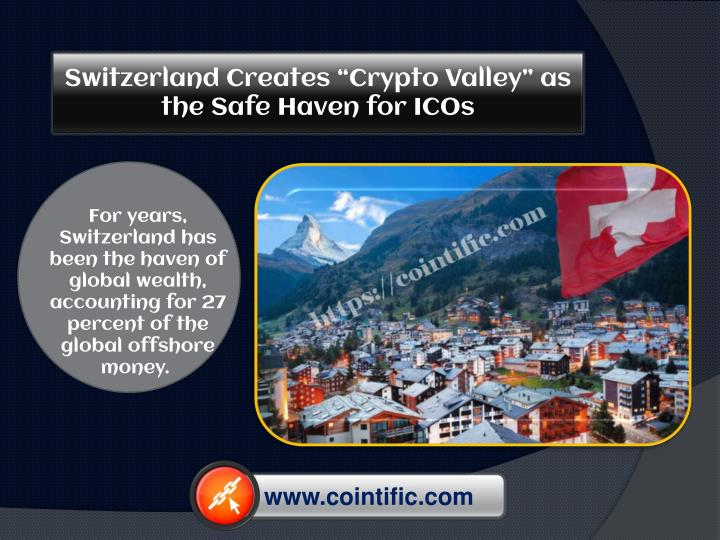 switzerland creates crypto valley as the safe haven for icos n.