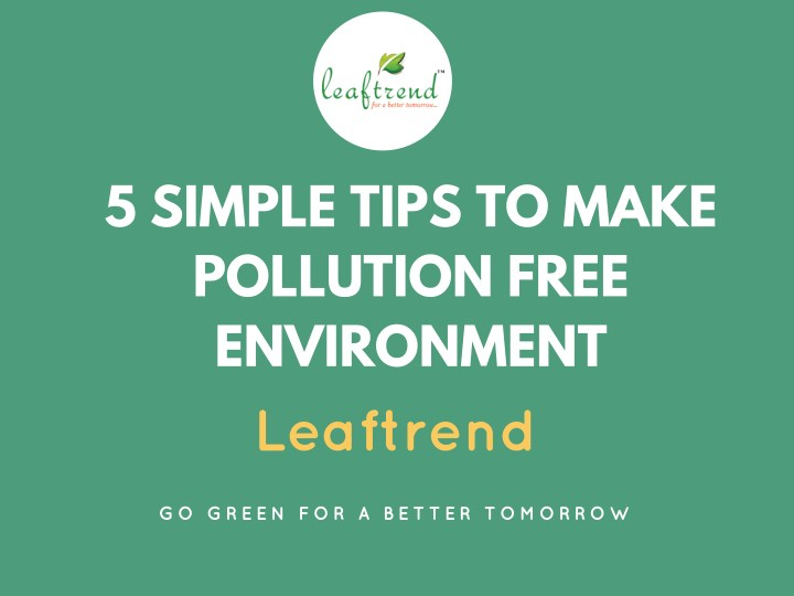 5 simple tips to make pollution free environment n.