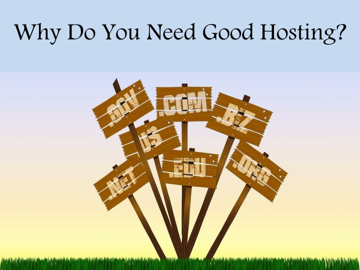 why do you need good hosting n.
