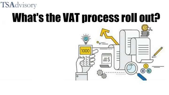 what s the vat process roll out n.