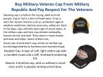 buy military veteran cap from military republic and pay respect for the veterans