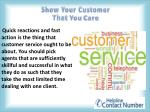show your customer that you care