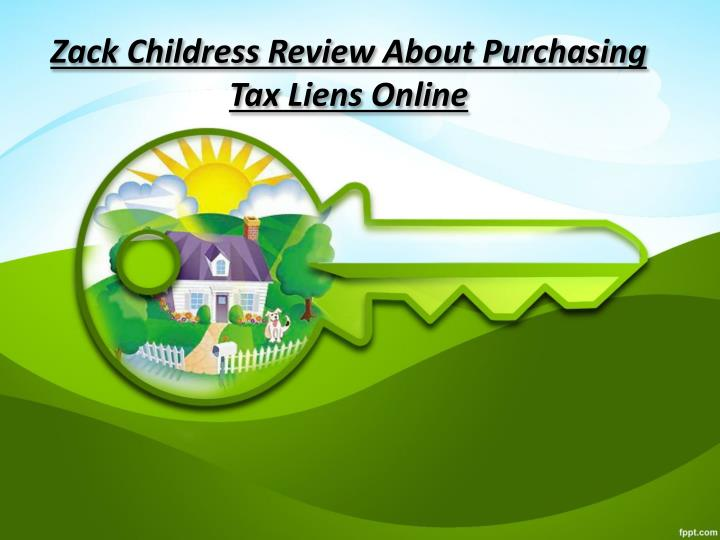 zack childress review about purchasing tax liens online n.