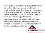 having a study permit also gives you the freedom