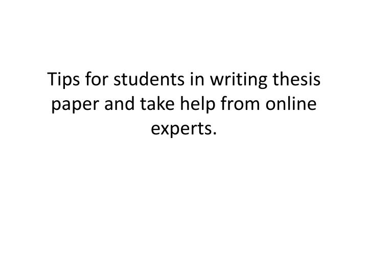 tips for students in writing thesis paper and take help from online experts n.