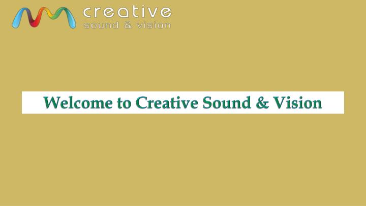 welcome to creative sound vision n.