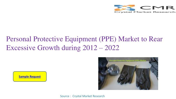 personal protective equipment ppe market to rear excessive growth during 2012 2022 n.