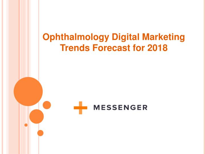 ophthalmology digital marketing trends forecast n.
