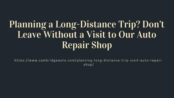 planning a long distance trip don t leave without n.