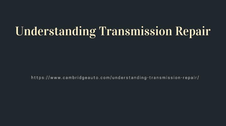 understanding transmission repair n.