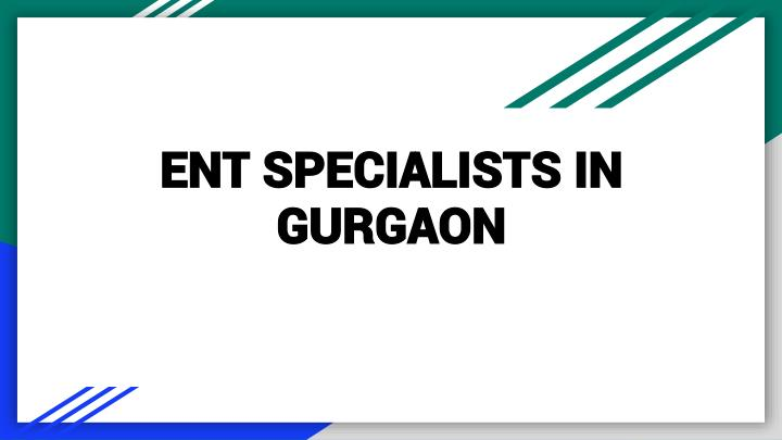 ent specialists in gurgaon n.