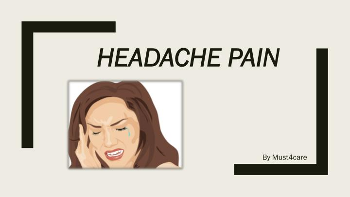 headache pain n.