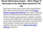 denver work injury lawyer three things to remember if you have been injured on the job 6