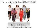 luxury style online 877 832 3599 1