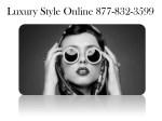 luxury style online 877 832 3599 7