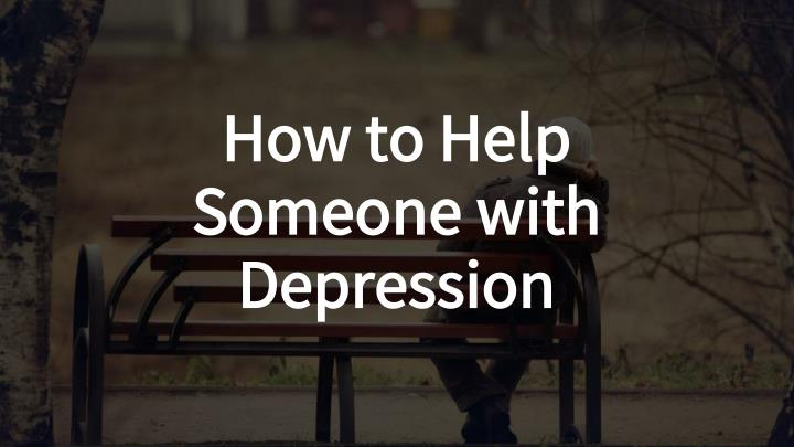 how to help someone with depression n.