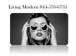 living modern 844 576 6733 2