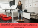 standing desks while not exactly the latest